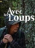 AVEC LES LOUPS- DVD- MARIE AMIGUET- JEAN MICHEL BERTRAND