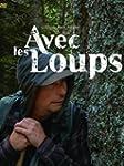 AVEC LES LOUPS DVD MARIE AMIGUET