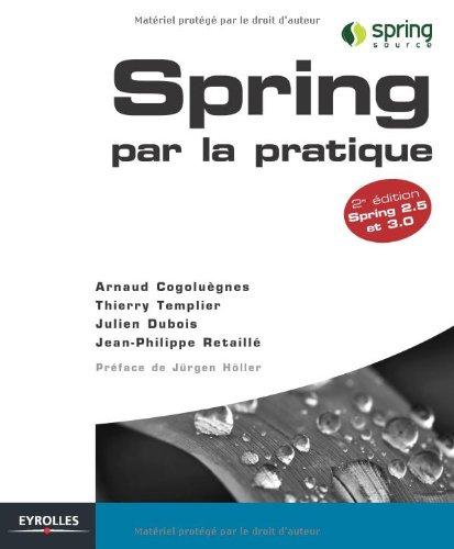 Spring par la Pratique Spring 2.5 et 3.0 par Arnaud Cogoluègnes