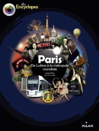 Paris : de Lutèce à la métropole mondiale