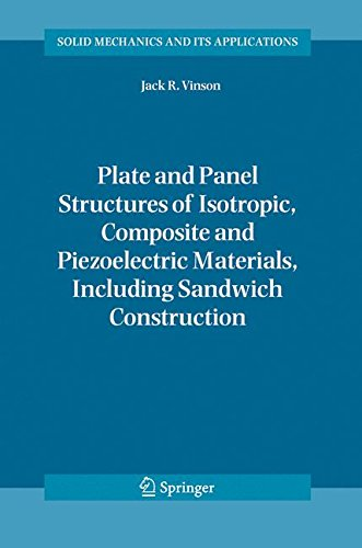 Plate and Panel Structures of Isotropic, Composite and Piezoelectric Materials, Including Sandwich Construction (Solid Mechanics and Its Applications, Band 120) (Motoren Kleine Jacks)