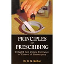 Principles of Prescribing: Clinical Experiences of Pioneers of Homeopathy