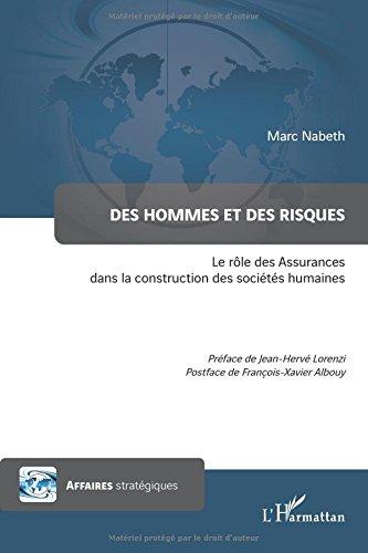 Des Hommes et des Risques le Role des Assurances Dans la Construction des Societes Humaines