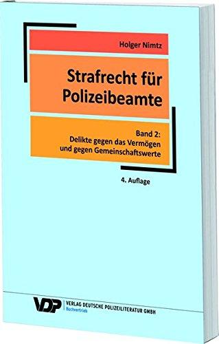 Strafrecht für Polizeibeamte – Band 2: Delikte gegen das Vermögen und gegen Gemeinschaftswerte (VDP-Fachbuch)