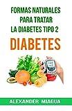 Diabetes: Formas Naturales Para Tratar la Diabetes Tipo 2