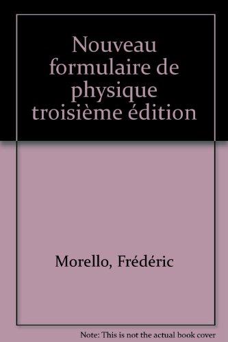 NOUVEAU FORMULAIRE DE PHYSIQUE. 3ème édition par Frédéric Morello, Dominique Obert, Christian Plouhinec