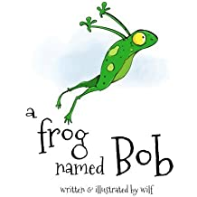 A Frog named Bob by Wilf (2014-07-21)
