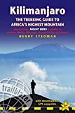 Trailblazer Kilimanjaro: The Trekking Guide to Africa's Highest Mountain; Also Includes Mount Meru & Guides to Arusha, Moshi, Marangu, Nairobi & Dar es Salaam