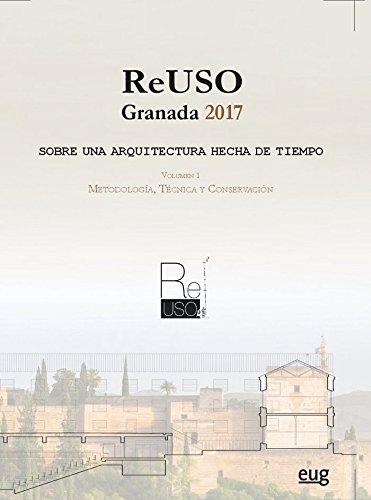 ReUso. Granada 2017.: Sobre una arquitectura hecha de tiempo