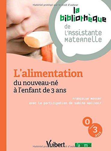L'alimentation du nouveau-né à l'enfant de 3 ans - 12 fiches - Formation Assistante maternelle