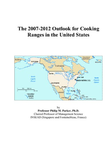 The 2007-2012 Outlook for Cooking Ranges in the United States