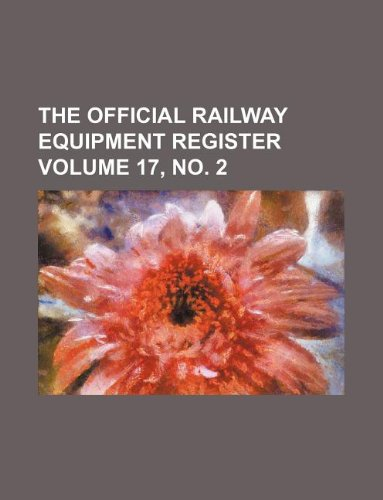 The Official Railway Equipment Register Volume 17, No. 2