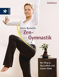 Zen-Gymnastik: Der Weg zu Gesundheit und innerer Ruhe