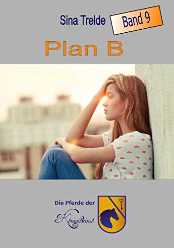 Plan B: Band 9 - Die Pferde der Königsteins von [Trelde, Sina]