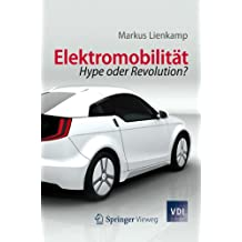 Elektromobilität: Hype oder Revolution? (VDI-Buch)