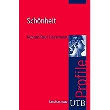 Schönheit (utb Profile, Band 3048)