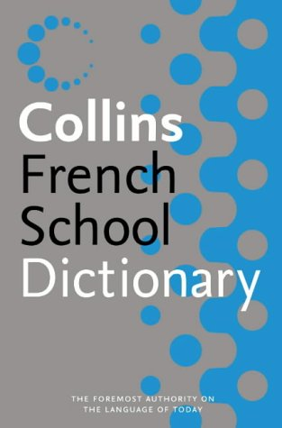 Collins French School Dictionary (Collins School)