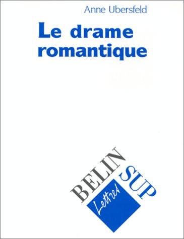 Le drame romantique par Anne Ubersfeld