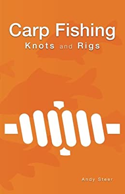 Carp Fishing Knots and Rigs by CreateSpace Independent Publishing Platform