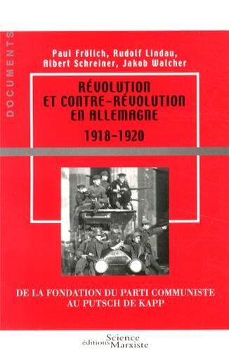 Révolution et contre-révolution en Allemagne (1918-1920) : De la fondation du Parti communiste au putsch de Kapp
