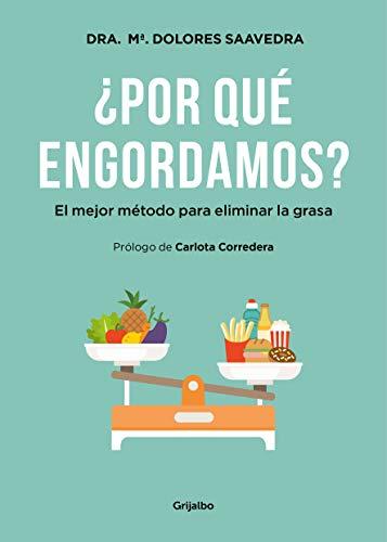 ¿Por qué engordamos?: El mejor método para eliminar la grasa (Spanish Edition)