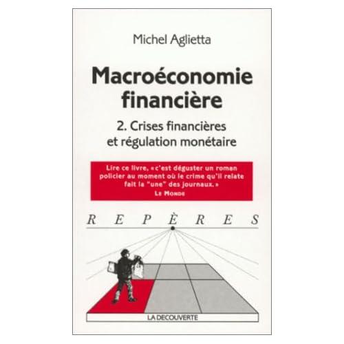 Macroéconomie financière, tome 2 : Crises financières et régulation monétaire