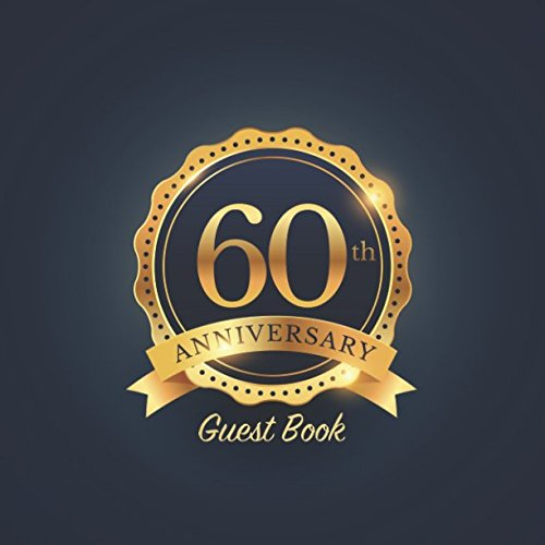 b01a5498de91f 60th Anniversary Guest Book: Party keepsake for family and friends to write  in for Diamond Wedding Anniversaries and Memorable Celebrations (Square ...