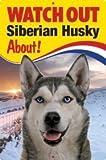 Pet/Dog 3D Linsenraster Flexible Schild ~ Watch Out 'Sibirischer Husky' Über.