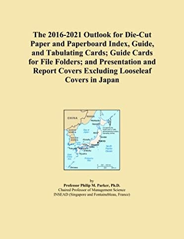 The 2016-2021 Outlook for Die-Cut Paper and Paperboard Index, Guide, and Tabulating Cards; Guide Cards for File Folders; and Presentation and Report Covers Excluding Looseleaf Covers in Japan