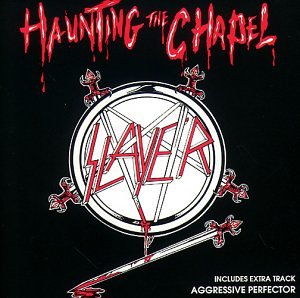 Slayer: Haunting The Chapel (Audio CD)