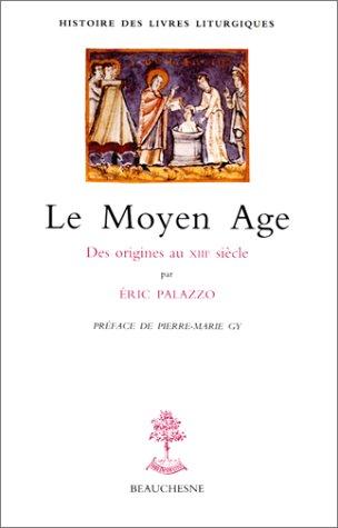 Le Moyen Age. Des origines au XIIIe siècle