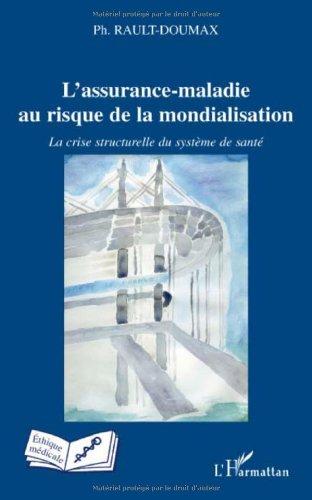 L'assurance-maladie au risque de la mondialisation : La crise structurelle du système de santé par Philippe Rault-Doumax
