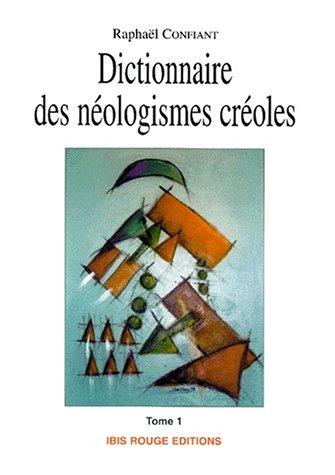 Dictionnaire des néologismes créoles