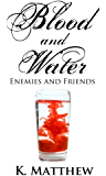 Enemies and Friends (Blood and Water Book 2)