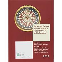 Convenios fiscales Internacionales y Fiscalidad de la Unión Europea 2013
