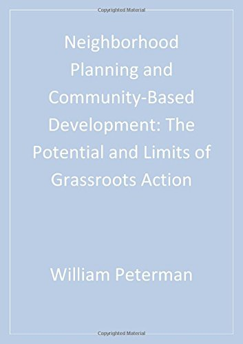 Neighborhood Planning and Community-Based Development: The Potential and Limits of Grassroots Action (Cities and Planning)