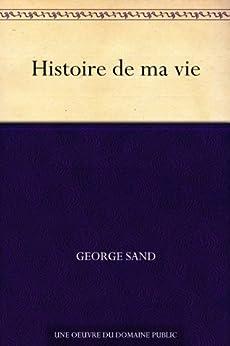 Histoire de ma vie par [Sand, George]