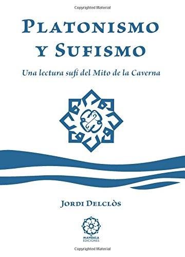 Platonismo y sufismo: Una lectura sufi del Mito de la caverna