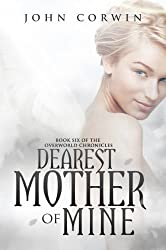 Dearest Mother of Mine (Overworld Chronicles Book 6) (English Edition)