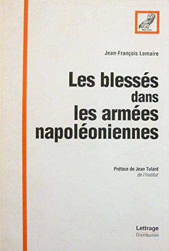 Les blessés dans les armées napoléoniennes par Jean-François Lemaire