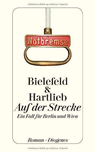 Auf der Strecke: Ein Fall f??r Berlin und Wien by Claus-Ulrich Bielefeld (2011-05-06)