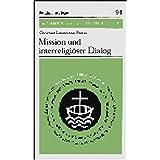 Mission und interreligiöser Dialog (Ökumenische Studienhefte)