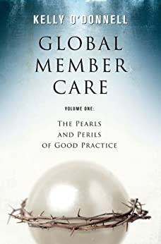 Global Member Care: Volume One: The Pearls and Perils of Good Practice by [O'Donnell, Kelly]