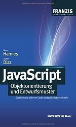 JavaScript: Objektorientierung und Entwurfsmuster: Stabilen und sicheren Code mit JavaScript entwickeln