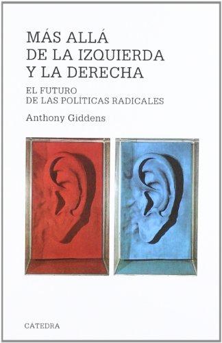 Más allá de la izquierda y la derecha (Teorema. Serie Mayor) por Anthony Giddens