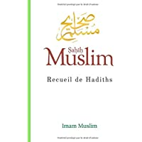 Sahih Muslim: Recueil de Hadiths