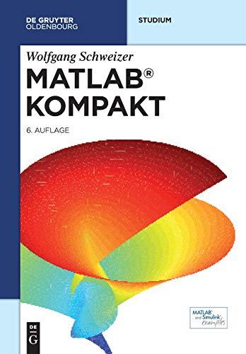 MATLAB kompakt (De Gruyter Studium)