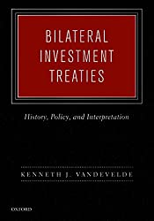 Bilateral Investment Treaties: History, Policy, and Interpretation
