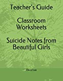 Teacher's Guide Classroom Worksheets Suicide Notes from Beautiful Girls