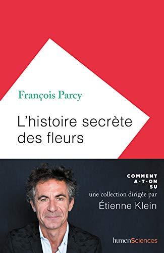 L'histoire secrète des fleurs (COMMENT A-T-ON) par HumenSciences
